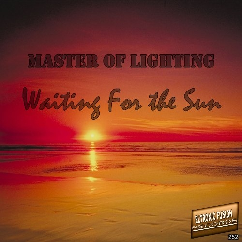 Master Of Lighting - Waiting For The Sun (Original Mix)