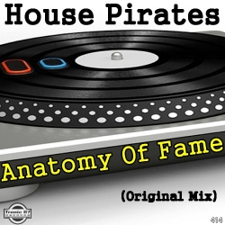 House Pirates - Anatomy Of Fame
