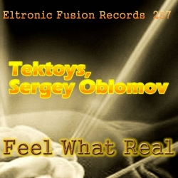 ELT 257 - Tektoys, Sergey Oblomov - Feel What Real