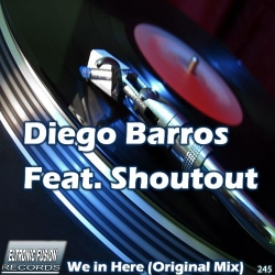 Diego Barros Feat. Shoutout - We in Here (Original Mix)