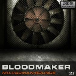 ELT222 - BloodMaker - Bounce And Mr. Pacman